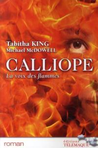 Calliope - La Voix Des Flammes de Tabitha KING, Michael McDOWELL (TELEMAQUE)