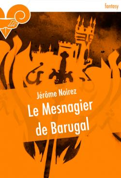 Le Mesnagier de Barugal de Jérôme  NOIREZ