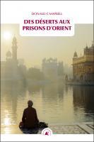 Des déserts aux prisons d'Orient