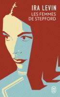 Les Femmes de Stepford de Ira LEVIN (J'ai Lu)