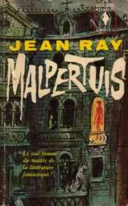Malpertuis de Jean RAY (Bibliothèque marabout)