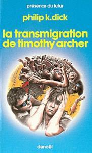 La Transmigration de Timothy Archer de Philip K. DICK (Présence du futur)