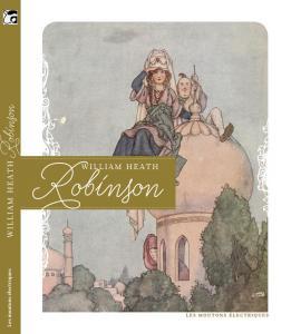 William Heath Robinson de William Heath ROBINSON (LES MOUTONS ÉLECTRIQUES)