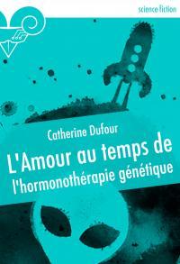 L'Amour au temps de l'hormonothérapie génétique