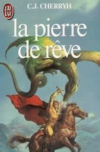 La Pierre de rêve de Carolyn Janice CHERRYH (J'ai Lu SF)