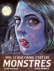Moi, ce que j'aime, c'est les monstres de Emil FERRIS (Monsieur Toussaint Louverture)