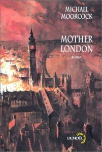 Mother London de Michael MOORCOCK (Lunes d'Encre)