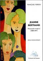 Jeanne Bertrand. Photographe. Sculptrice