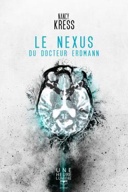 Le Nexus du Docteur Erdmann de Nancy KRESS