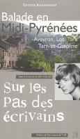 Balade en Midi-Pyrénées I Aveyron, Lot, Tarn, Tarn&Garonne