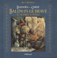 Légendes de la Garde - Baldwin le Brave et autres contes de David PETERSEN (Bande dessinée (Gallimard))