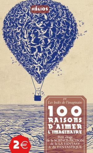 100 raisons d'aimer l'imaginaire