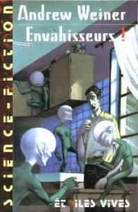 Envahisseurs ! de Andrew WEINER, Fabienne ROSE, Fred SORRENTINO (Bélial Science-Fiction)