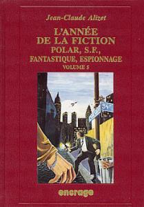 L'Année de la fiction - polar, S.-F., fantastique, espionnage - Volume 5 de  (Travaux)