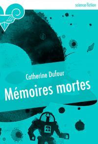Mémoires mortes de Catherine DUFOUR