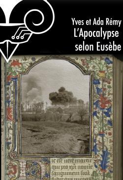 L'Apocalypse selon Eusèbe de Yves REMY, Ada REMY