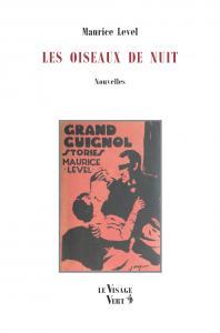 Les Oiseaux de nuit de Maurice LEVEL (Le VISAGE VERT)