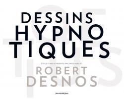 Dessins hypnotique - Robert Desnos
