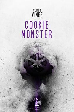 Cookie Monster de Vernor VINGE