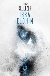 Issa Elohim de Laurent KLOETZER (Une Heure-Lumière)