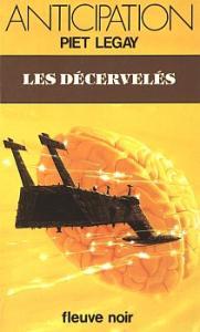 Les Décervelés de Piet LEGAY (Anticipation)