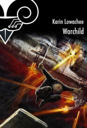Warchild de Karin LOWACHEE