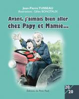 Avant, j'aimais bien aller chez Papy et Mamie
