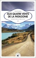 Aux quatre vents de la Patagonie
