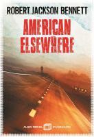 American Elsewhere de Robert Jackson BENNETT (Albin Michel Imaginaire)