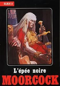 L'Épée noire de Michael MOORCOCK (Heroic fantasy)