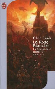 La Rose blanche de Glen COOK (J'ai Lu Fantasy)
