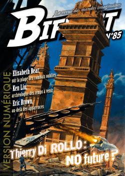 Bifrost n° 85 de Thierry DI ROLLO, Eric BROWN, Elizabeth BEAR, Ken LIU, MANCHU