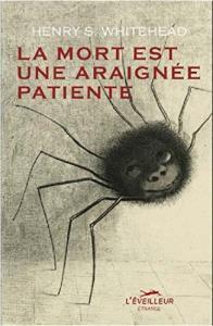 La Mort est une araignée patiente de Henry S. WHITEHEAD, David VINCENT (L'Éveilleur étrange)