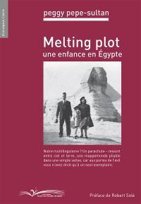 Melting Plot, Une enfance en Egypte