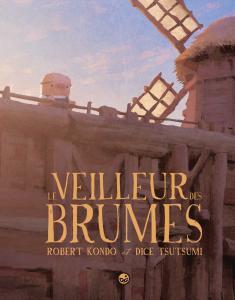 Le Veilleur des brumes, tome 1 de Robert KONDO, Daisuke TSUTSUMI (GRAFITEEN)