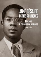 Aimé Césaire - Écrits politiques I