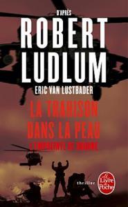 La Trahison dans la peau de Robert LUDLUM (Livre de poche Thrillers)