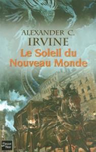 Le Soleil du Nouveau Monde de Alexander IRVINE (Rendez-vous ailleurs)