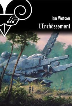 L'Enchâssement de Ian WATSON