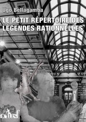 Le Petit Répertoire des légendes rationnelles