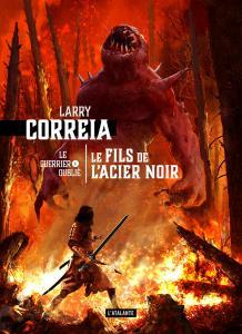 Le Fils de l'acier noir de Larry CORREIA (La Dentelle du Cygne)