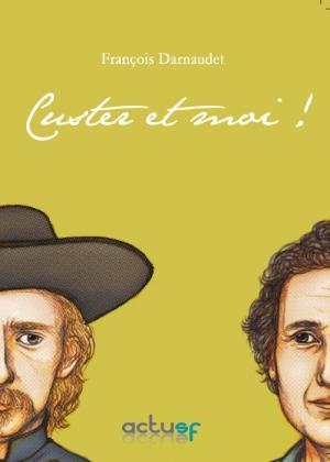 Custer et moi !