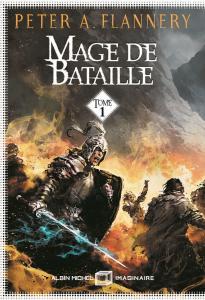 Mage de bataille - 1 de Peter A. FLANNERY (Albin Michel Imaginaire)