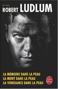 La mémoire dans la peau / La mort dans la peau / La vengeance dans la peau de Robert LUDLUM (Livre de poche Thrillers)