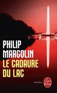Le Cadavre du lac de Phillip MARGOLIN (Livre de poche Thrillers)