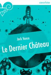 Le Dernier Château de Jack VANCE