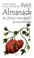 Petit almanach des plantes improbables & merveilleuses