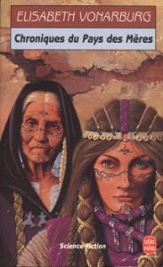 Chroniques du Pays des Mères de Elisabeth VONARBURG (Livre de Poche SF)