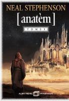 Anatèm - tome I de Neal STEPHENSON (Albin Michel Imaginaire)