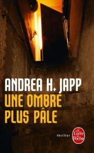 Une ombre plus pâle de Andrea H. JAPP (Livre de poche Thrillers)